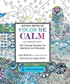 Color Me Calm: 100 Coloring Templates for…