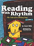 Mills, Janet: Reading with Rhythm: The Tale of a Library Dog
