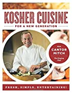 Kosher Cuisine For a New Generation by…