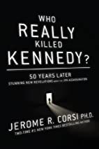 Who Really Killed Kennedy?: 50 Years Later:…