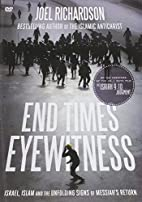 End Times Eyewitness by Joel Richardson