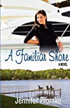 A Familiar Shore by Jennifer Fromke