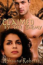 Claimed by the Enemy by Shauna Roberts