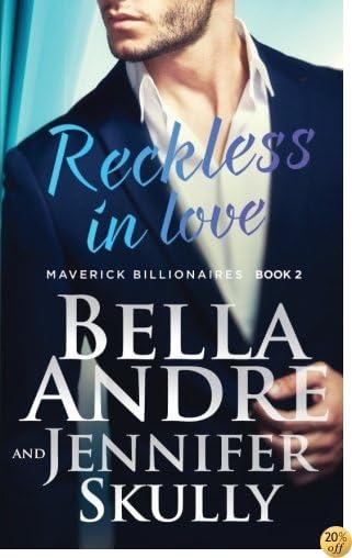 TReckless In Love (The Maverick Billionaires, Book 2) (Volume 2)