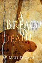 A Breach In Death by Matt Thomas