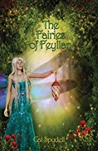 The Fairies of Feyllan by Cat Spydell