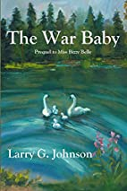 The War Baby by Larry G. Johnson