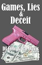 Games, Lies & Deceit by D.J. Cole