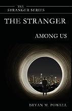 The Stranger Among Us (The Stranger Series)…