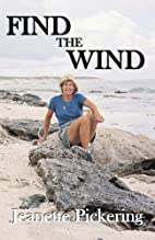 Find the Wind by Jeanette Pickering