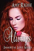 Always: Immortal Love Series (Volume 2) by…