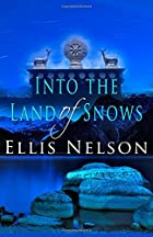 Into The Land of Snows by Ellis Nelson