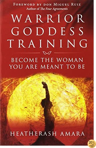 TWarrior Goddess Training: Become the Woman You Are Meant to Be