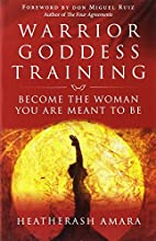 Warrior Goddess Training: Become the Woman…