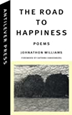 The Road to Happiness by Johnathon Williams
