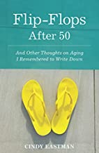 Flip-Flops After 50: And Other Thoughts on…