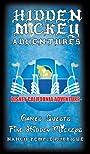 Hidden Mickey Adventures in Disney California Adventure - Nancy Temple Rodrigue