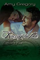 Racing to Love Jesse's Soul by Amy…
