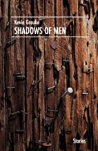 Shadows of Men by Kevin Grauke