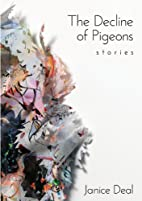 The Decline of Pigeons by Janice Deal