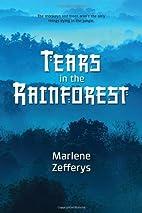 Tears in the Rainforest by Marlie McDowel