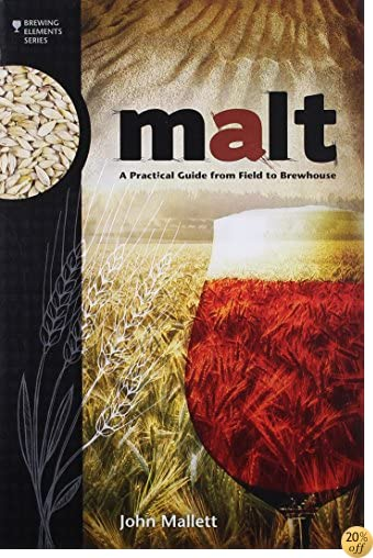 TMalt: A Practical Guide from Field to Brewhouse (Brewing Elements)