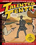 Bass Reeves: Tales of the Talented Tenth,…