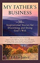 My Father's Business: 30 Inspirational…