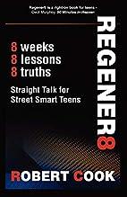 Regener8: Straight Talk for Street Smart…