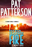 Patterson, Pat: Tested by Fire: He Sought Revenge - He Found Life