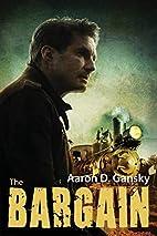 The Bargain by Aaron D. Gansky