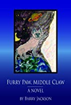 Furry Paw, Middle Claw: A Novel by Barry…