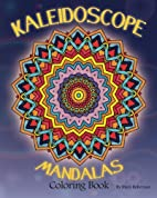 Kaleidoscope Mandalas: Coloring Book by Mary…
