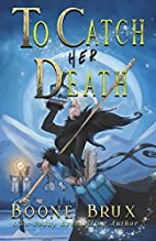 To Catch Her Death by Boone Brux