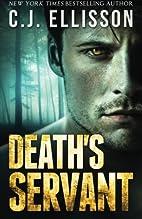 Death's Servant by C. J. Ellisson