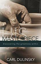 His Masterpiece: Discovering the Greatness…