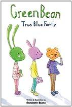 GreenBean: : True Blue Family by Elizabeth…