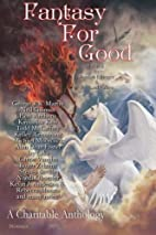 Fantasy For Good: A Charitable Anthology by…