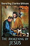 Wilson, Dorothy Clarke: The Awakening of Jesus