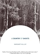 A Country of Ghosts : a book of the…