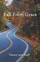 Fall From Grace by Tammy Lynn Acuff