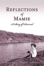 Reflections of Mamie - A Story of Survival…