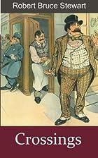 Crossings by Robert Bruce Stewart