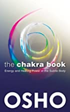 The Chakra Book: Energy and Healing Power of…