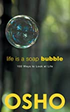 Life Is a Soap Bubble: 100 Ways to Look at…