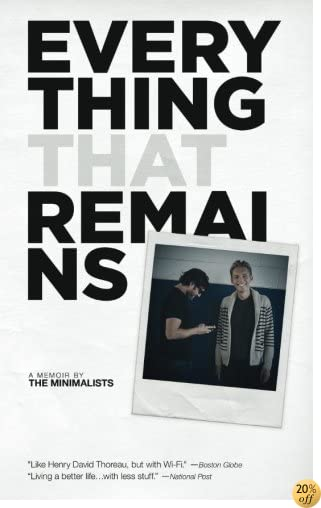 TEverything That Remains: A Memoir by The Minimalists