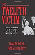 The Twelfth Victim: The Innocence of Caril…