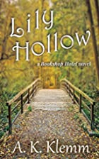 Lily Hollow by A. K. Klemm