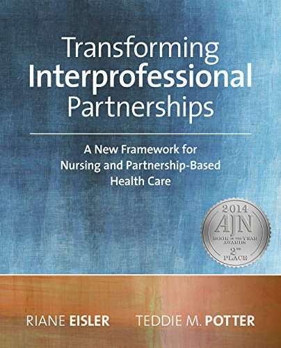 transforming-interprofessional-partnerships-a-new-framework-for-nursing-and-partnership-based-health-care-2014-ajn-award-recipient