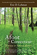 Afoot in Connecticut: Journeys in Natural…